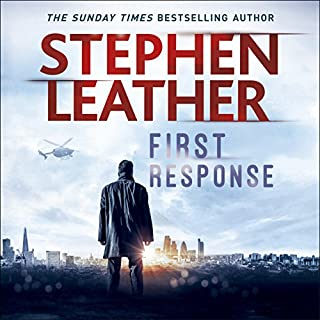 First Response                   By:                                                                                                                                 Stephen Leather                               Narrated by:                                                                                                                                 Paul Thornley                      Length: 11 hrs and 1 min     1,104 ratings     Overall 4.4