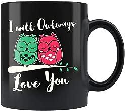 Cute Owl Mug I Will Owlways Love You 11oz Black Coffee Mugs