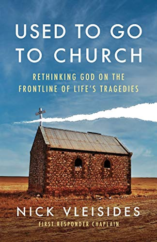 Used to Go to Church: Rethinking God on the Frontline of Life's Tragedies