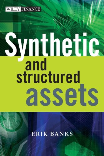 Synthetic and Structured Assets: A Practical Guide to Investment and Risk (The Wiley Finance Series Book 335) (English Edition)