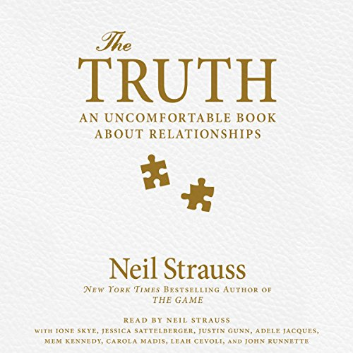 The Truth                   By:                                                                                                                                 Neil Strauss                               Narrated by:                                                                                                                                 Neil Strauss,                                                                                        Ione Skye,                                                                                        Jessica Sattelberger                      Length: 17 hrs and 21 mins     2,618 ratings     Overall 4.7