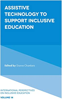 Assistive Technology to Support Inclusive Education (International Perspectives on Inclusive Education Book 14) (English Edition)