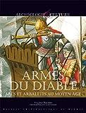 Armes du diable - Arcs et arbalètes au Moyen Age