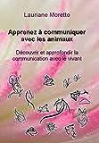 Apprenez à communiquer avec les animaux - Découvrir et approfondir la communication avec le vivant - Bookelis - 08/04/2016