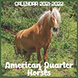 American Quarter Horses Calendar 2021-2022: April 2021 Through December 2022 Square Photo Book Monthly Planner American Quarter Horses, small calendar
