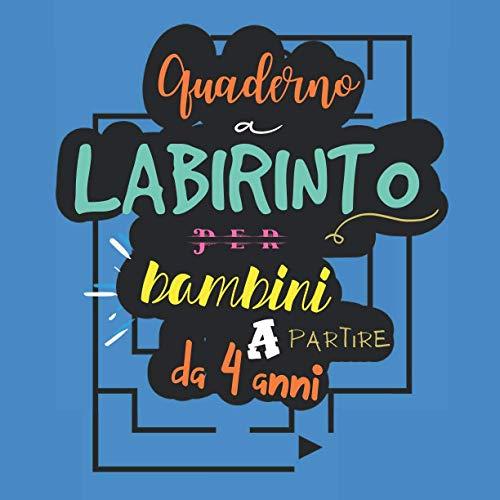 Quaderno a labirinto per bambini a partire da 4 anni: Labirinti per bambini   Aiuta a sviluppare molte abilità   Livello facile con soluzioni   Adatto ai bambini più piccoli   200 Labirinti