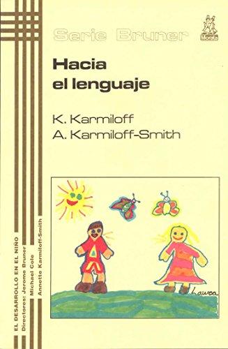 Hacia el lenguaje: Del feto al adolescente (Serie Bruner) (Spanish Edition)