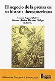 El negocio de la prensa en su historia iberoamericana (Biblioteca de Ciencias de la Comunicacion)