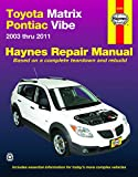 Toyota Matrix & Pontiac Vibe 2003-2011 Repair Manual (Haynes Repair Manual)