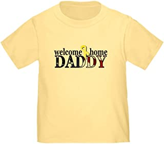 CafePress Flag: Welcome Home Daddy Toddler Toddler Tshirt