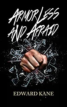 Armorless and Afraid (My Enveloping Reflection Book 2) by [Edward Kane]