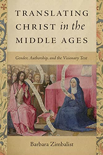 Compare Textbook Prices for Translating Christ in the Middle Ages: Gender, Authorship, and the Visionary Text  ISBN 9780268202194 by Zimbalist, Barbara