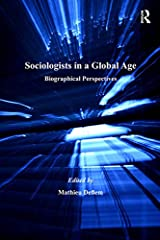 Sociologists in a Global Age: Biographical Perspectives Kindle Edition