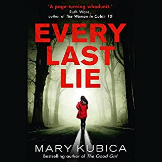 Every Last Lie                   By:                                                                                                                                 Mary Kubica                               Narrated by:                                                                                                                                 Carly Robins,                                                                                        Graham Hamilton                      Length: 11 hrs and 52 mins     12 ratings     Overall 4.2