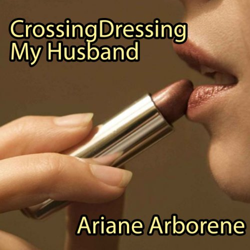Cross-Dressing My Husband audiobook cover art