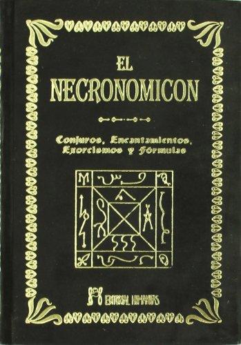 El Necronomicón : conjuros, encantamientos, exorcismos y fórmulas