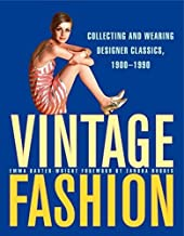 Vintage Fashion: Collecting and Wearing Designer Classics, 1900-1990 by Emma Baxter Wright (2012-01-24)