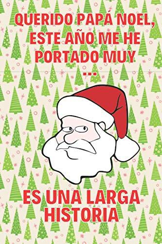 Querido Papá Noel, este año me he portado muy... Es una Larga Historia: Libro de Propósitos | Regalo de Navidad Original y Divertido para Hombres ... Niño... | Regalo de Reyes Magos Papá Noel