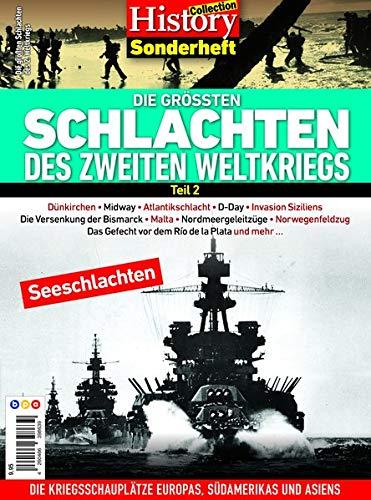 History Collection Sonderheft: DIE GRÖSSTEN SCHLACHTEN DES ZWEITEN WELTKRIEGS: Teil 2: zu See: Teil 2: Seeschlachten