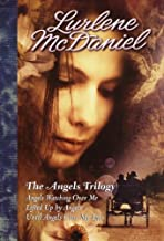 The Angels Trilogy: Angels Watching Over Me; Lifted Up by Angels; Until Angels Close My Eyes