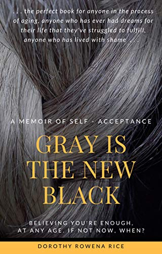 Gray Is the New Black by [Dorothy Rice]