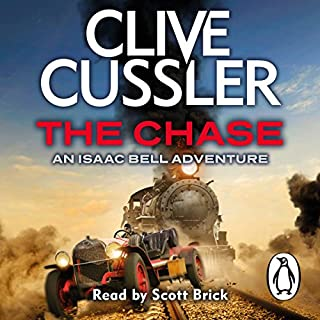 The Chase     Isaac Bell, Book 1              By:                                                                                                                                 Clive Cussler                               Narrated by:                                                                                                                                 Scott Brick                      Length: 12 hrs and 22 mins     35 ratings     Overall 4.3