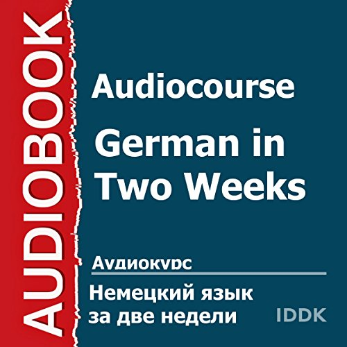 Audiocourse: German in Two Weeks [Russian Edition] audiobook cover art
