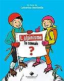 L'Alpinisme, tu connais ?