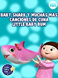 Baby Shark y muchas más canciones de cuna - Little Baby Bum