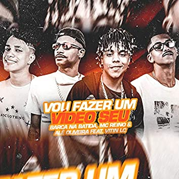 Vou Fazer um Vídeo Seu (feat. MC Vitin LC) (Brega Funk)