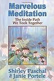 Marvelous Meditation: The Inside Path We Took Together