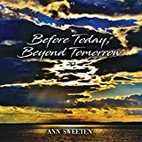 Ann Sweeten - Before Today, Beyond Tomorrow