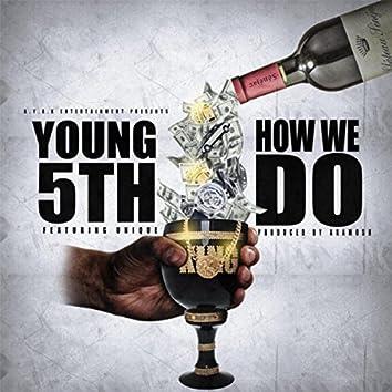 How We Do (feat. Unique)