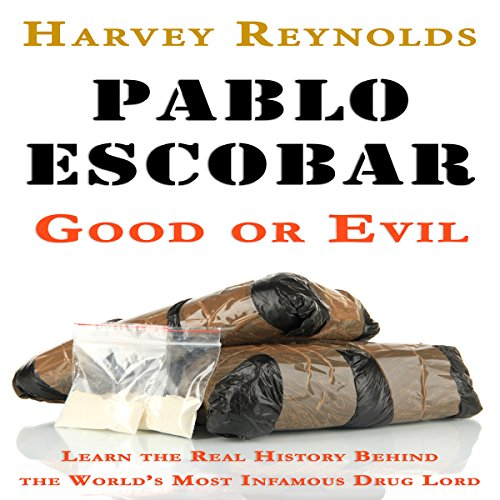 Pablo Escobar: Good or Evil audiobook cover art