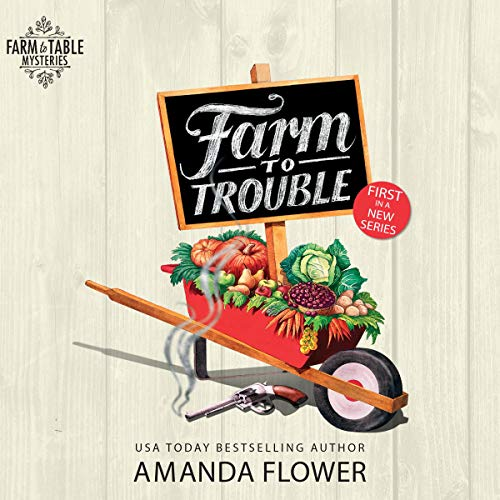 Farm to Trouble Audiobook By Amanda Flower cover art