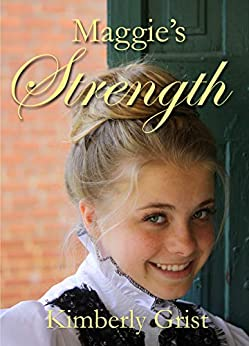 Maggie's Strength (Carrie Town Texas Book 4) by [Kimberly Grist]