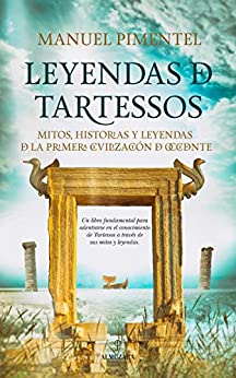 Leyendas de Tartessos (Historia) de [Manuel Pimentel]