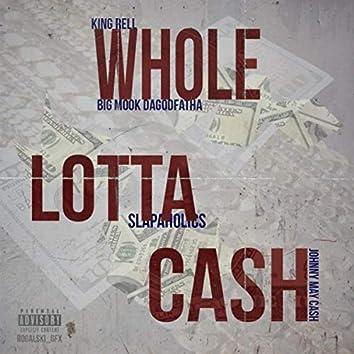 Whole Lotta Cash