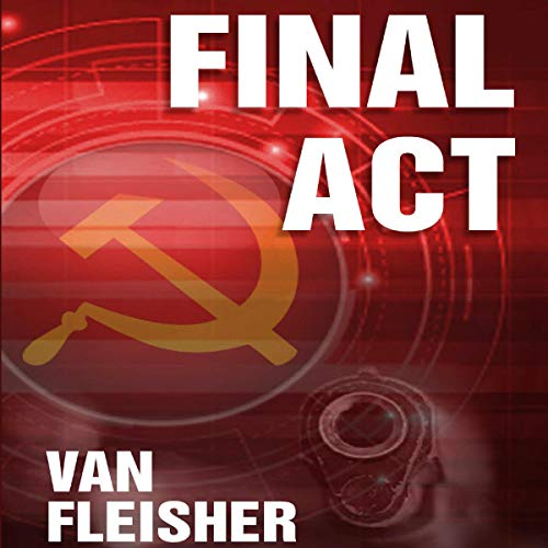Final Act Audiobook By Van Fleisher cover art