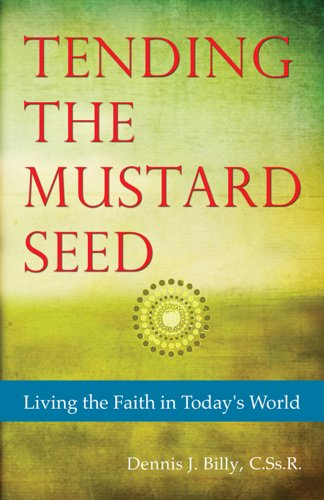 Tending the Mustard Seed: Living the Faith in Today's World (Contemporary Spirituality)