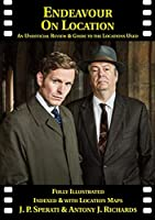 Endeavour on Location: An Unofficial Review and Guide to the Locations Used (On Location Guides)