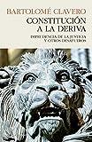 Constitución a la deriva: IMPRUDENCIA DE LA JUSTICIA Y OTROS DESAFUEROS (ENSAYO)