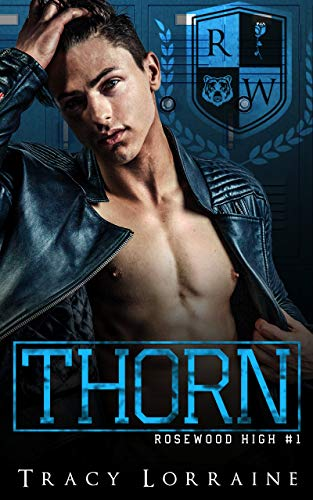 THORN: A High School Bully Romance (Rosewood High Book 1) by [Tracy Lorraine]