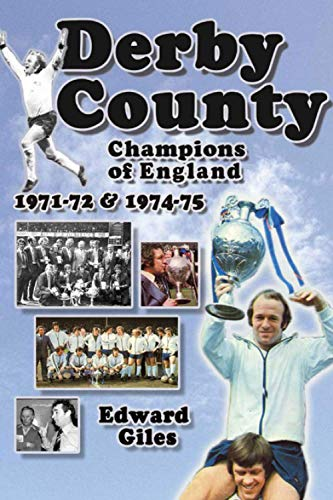Derby County: Champions of England 1971-72 & 1974-75: Champions of England 1971-72 and 1974-75 (Desert Island Football Histories)