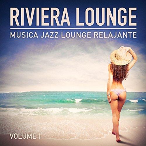 Riviera Lounge, Vol. 1 (Música Jazz Lounge Relajante)