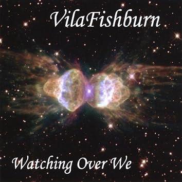 Watching Over We