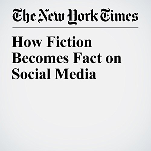 How Fiction Becomes Fact on Social Media copertina