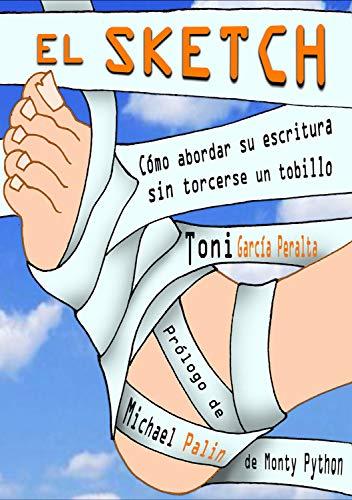 El Sketch (Cómo abordar su escritura sin torcerse un tobillo) - Toni García (Romanes eunt domus nº 1)
