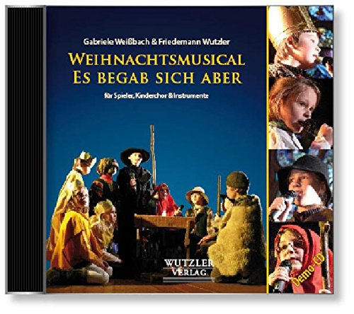 CD: Weihnachtsmusical Es begab sich aber: Das Musical für Ihr nächstes Kinderchorprojekt | Zielgruppe: Kinder im Grundschulalter