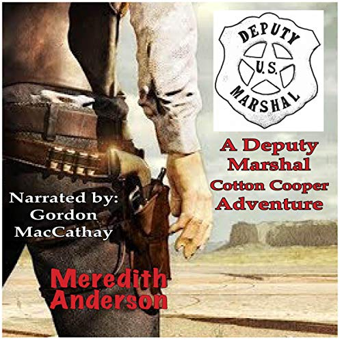A Deputy Marshal Cotton Cooper Adventure: Book 1 cover art